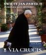 Święty Jan Paweł II Via Crucis