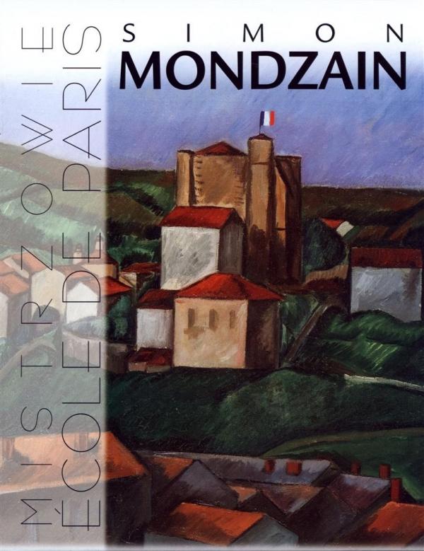 Simon Mondzain Mistrzowie Ecole de Paris Bobrowska Ewa