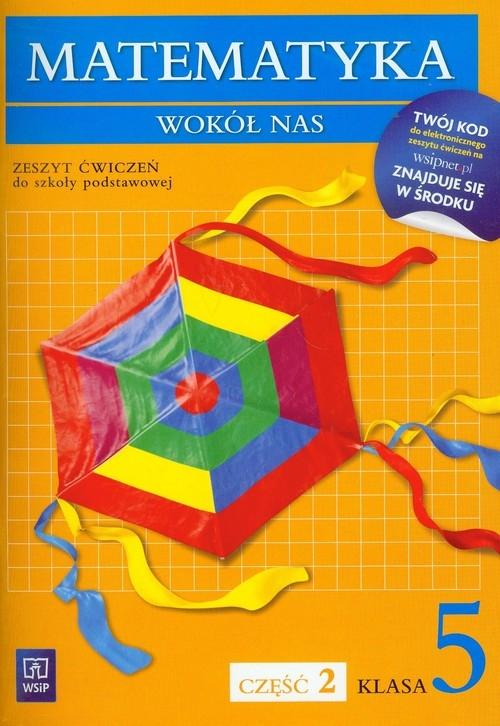 Matematyka wokół nas 5 zeszyt ćwiczeń część 2 Lewicka Helena, Kowalczyk Marianna