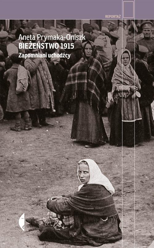 Bieżeństwo 1915 Prymaka-Oniszk Aneta