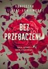 Bez przebaczenia Lingas-Łoniewska Agnieszka