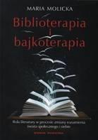 Biblioterapia i bajkoterapia (Uszkodzona okładka) Molicka Maria