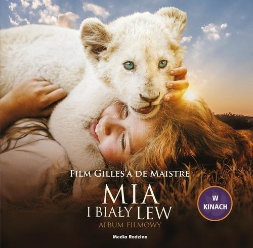 Mia i biały lew. Album filmowy de Maistre Prune