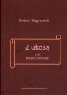 Z ukosa, czyli fraszki i niefraszki Bożena Węgrzynek