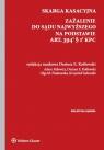 Skarga kasacyjna Zażalenie do Sądu Najwyższego na podstawie art. 394(1) § Ablewicz Adam, Kotłowski Dariusz, Maria Piaskowska Olga, Sadowski Krzysztof