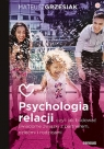 Psychologia relacji, czyli jak budować świadome związki z partnerem, dziećmi i rodzicami