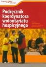 Podręcznik koordynatora wolontariatu hospicyjnego