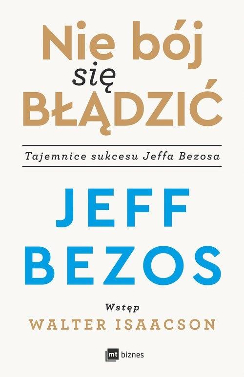 Nie bój się błądzić. Bezos Jeff
