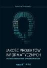 Jakość projektów informatycznych Rozwój i testowanie oprogramowania (Uszkodzona okładka)