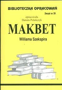 Biblioteczka Opracowań Makbet Williama Szekspira Polańczyk Danuta