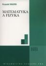 Matematyka a fizyka Maurin Krzysztof