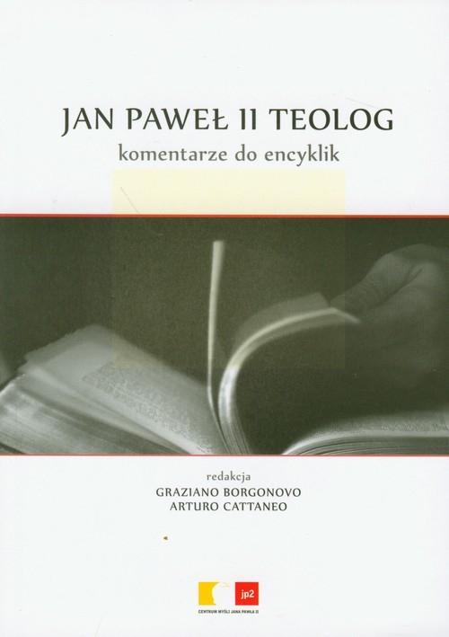 Jan Paweł II Teolog Komentarze do encyklik