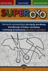 Superoko Ćwiczenia usprawniające percepcję wzrokową koordynację ruchowo-wzrokową i orientację przestrzenną dla dzieci i dorosłych