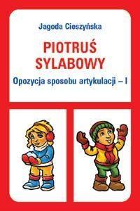 Piotruś sylabowy Opozycja sposobu artykulacji - I Cieszyńska Jagoda