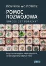 Pomoc rozwojowa sukces czy porażka Krytyczna analiza wpływu polityki Wojtowicz Dominika