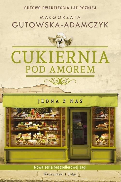 Cukiernia Pod Amorem Jedna z nas Gutowska-Adamczyk Małgorzata