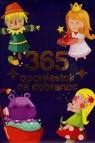 365 opowiastek na dobranoc