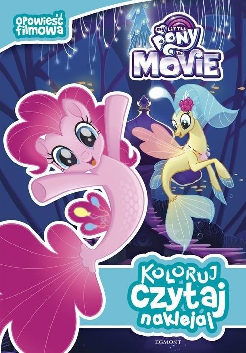 My Little Pony the Movie Koloruj czytaj naklejaj