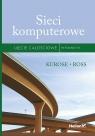Sieci komputerowe Ujęcie całościowe W VII James Kurose, Keith Ross