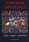 In tempore belli et pacis Ludzie - Miejsca - Przedmioty