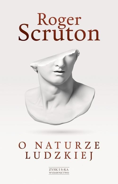 O naturze ludzkiej Scruton Roger