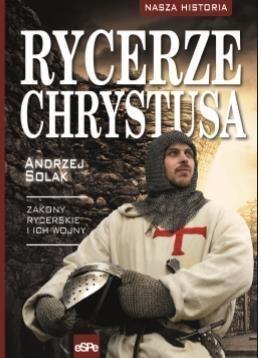 Rycerze Chrystusa Andrzej Solak