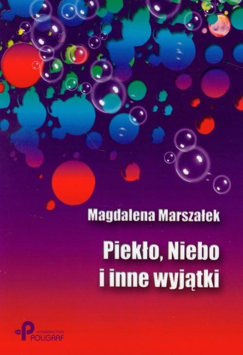 Piekło, Niebo i inne wyjątki Marszałek Magdalena