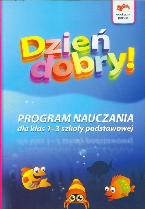 Dzień Dobry Program nauczania dla klas 1-3 szkoły podstawowej Korcz Anna, Zagrodzka Dorota