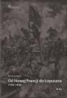 Pola bitew. Od Nowej Francji do Łopuszna 1752-1915