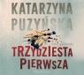 Trzydziesta pierwsza. Audiobook Katarzyna Puzyńska