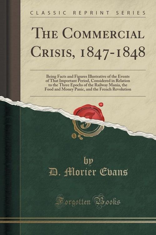 The Commercial Crisis, 1847-1848 Evans D. Morier