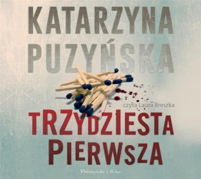 Trzydziesta pierwsza. Audiobook (Audiobook) Katarzyna Puzyńska