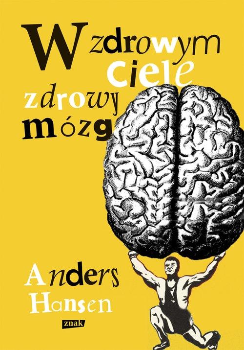 W zdrowym ciele zdrowy mózg Hansen Andres