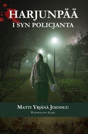 Harjunpää i syn policjanta Matti Yrjana Joensuu