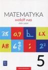 Matematyka wokół nas 5 Zbiór zadań