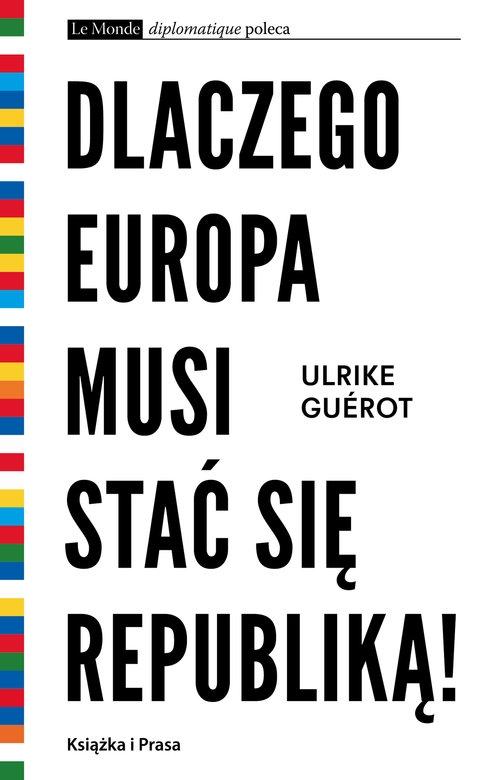 Dlaczego Europa musi stać się republiką! Ulrike Guerot