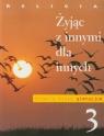 Religia 3 Żyjąc z innymi dla innych PodręcznikGimnazjum Jackowiak Danuta, Szpet Jan
