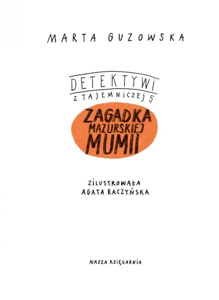 Detektywi z Tajemniczej 5. Zagadka mazurskiej mumii Guzowska Marta