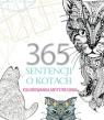 365 sentencji o kotach. Kolorowanka antystresowa