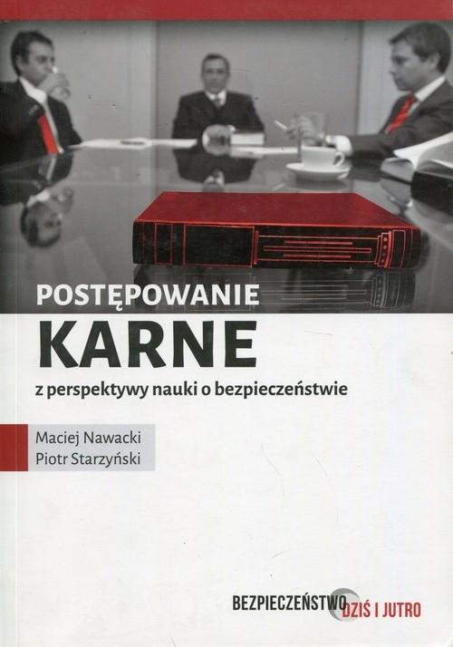 Postępowanie karne z perspektywy nauki o bezpieczeństwie Nawacki Maciej, Starzyński Piotr
