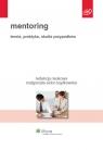 Mentoring Teoria, praktyka, studia przypadków