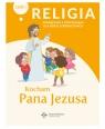 Kocham Pana Jezusa. Podręcznik z ćwiczeniami do religii dla dzieci