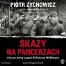 Skazy na pancerzachCzarne karty epopei Żołnierzy Wyklętych Zychowicz Piotr