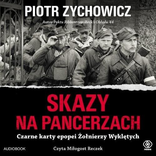 Skazy na pancerzach (Audiobook) Zychowicz Piotr