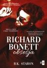 Richard Bonett. Obsesja B.K. Staron