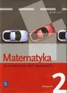 Matematyka 2 PodręcznikZasadnicza szkoła zawodowa Wojciechowska Leokadia, Bryński Maciej, Szymański Karol