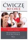 Ćwiczę, bo chcę. Program nauczania WF dla LO + CD Małgorzata Plichcińska