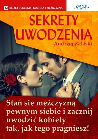 Sekrety uwodzenia Andrzej Zalwski