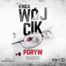 Poryw. Audiobook Kinga Wójcik