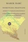Teoretyczne i praktyczne aspekty zarządzania kryzysowego na obszarze Barć Marek
